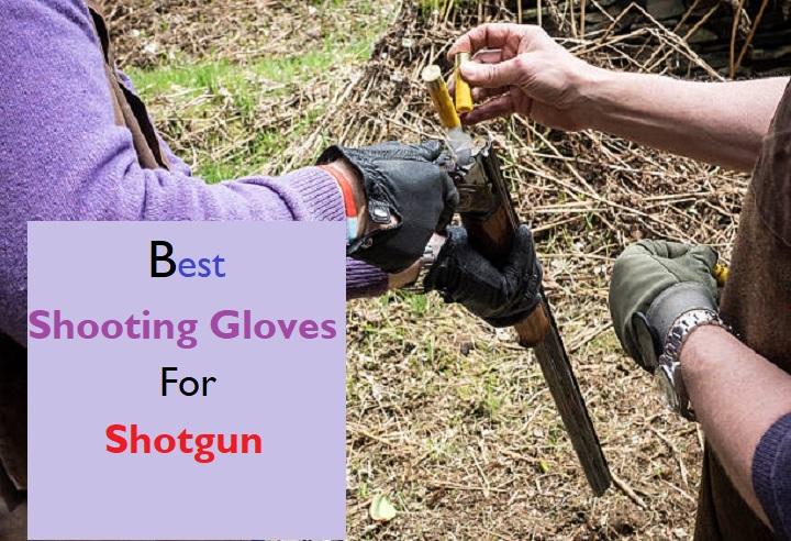 Best Shooting Gloves for Shotgun