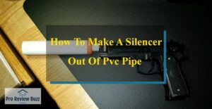 How To Make A Silencer Out Of Pvc Pipe