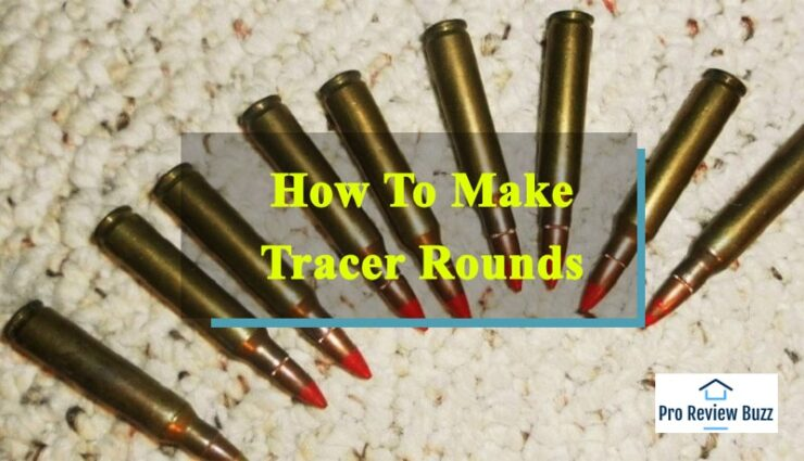 How To Make Tracer Rounds