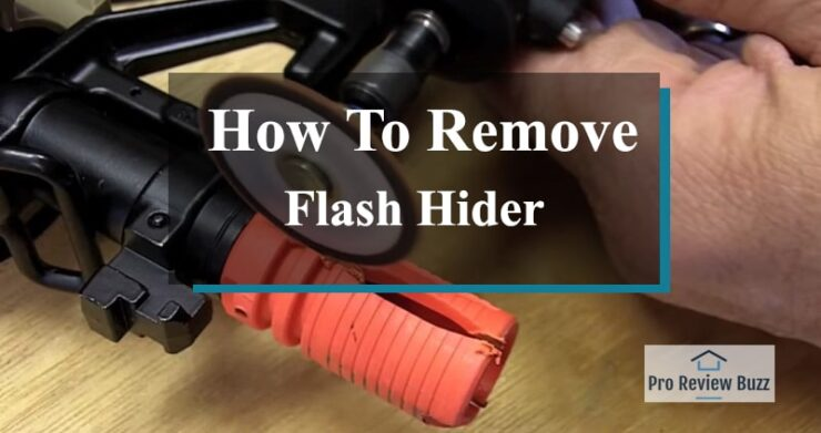 How To Remove Flash Hider