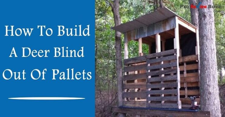 How To Build A Deer Blind Out Of Pallets