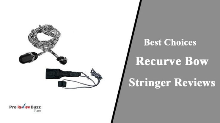 5 Best Recurve Bow Stringer Reviews