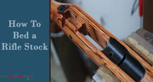 How To Bed a Rifle Stock