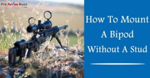How To Mount A Bipod Without A Stud