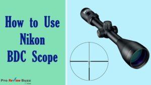 How to use Nikon BDC scope